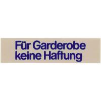 Wortschild FÜR GARDEROBE KEINE HAFTUNG